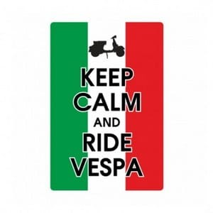Keep Calm and Ride Vespa