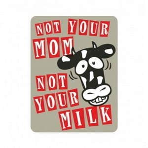 Not Your Mom Not Your Milk